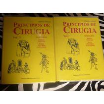Seymour I. Schwartz Y Otros, Principios De Cirugia. 2 Vols.,