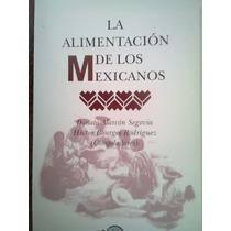 La Alimentacion De Los Mexicanos El Colegio Nacional Libro