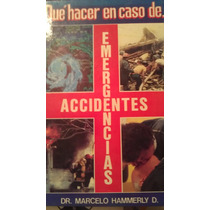 Que Hacer En Caso De Emergencia/accidente, Marcelo Hammerly