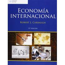 Libro Nuevo Economia Internacional De Autor Carbaugh 12°