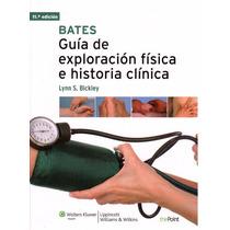 Bates. Guía De Exploración Física E Historia Clinica