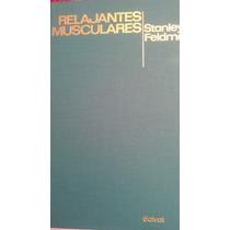 Relajantes Musculares, Stanley A. Feldman