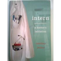 Inter A Doctors Initiation Autor Sandeep Jauhar Libro Ingles
