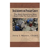 Real Answers On Prostate Cancer The Real, Jerry L Mayers