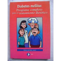 Diabetes Mellitus. Programa Completo Para Su Tratamiento