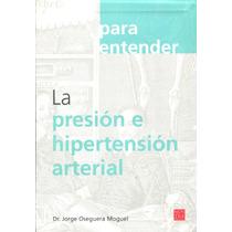 Para Entender La Presion E Hipertension Arterial - Nostra