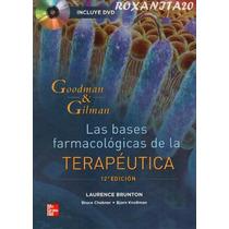 Goodman & Gilman - Las Bases Farmacologicas 12ª Español Pdf.