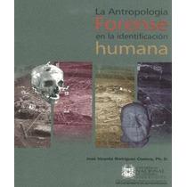 La Antropologia Forense En La Identificacion Humana