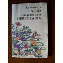 Conserve La Salud Con Ayuda Dela Herbolaria-edit-aguilar-rm4