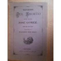 Tratamiento Del Aborto Dr. Jose Gomez Tesis Coatepec 1895
