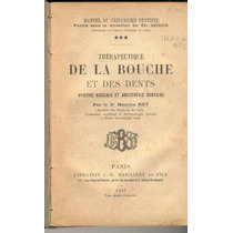 Roy. Thérapeutique De La Bouche. 1897.