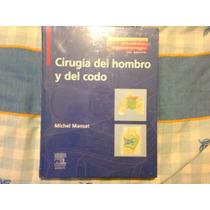 Cirugía Del Hombro Y Del Codo Michel Mansat
