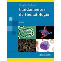 Fundamentos De Hematología 5a Ed 2014 Ruiz Argüelles !nuevos