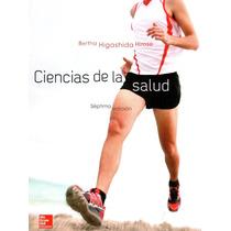 Ciencias De La Salud Higashida 7a Ed !la Mas Nueva! Original