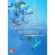 Madrazo Nutrición Y Gastroenterología Pediátrica !!nuevos!!