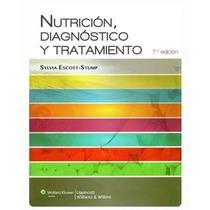 Nutrición Diagnostico Y Tratamiento Autor: Escott