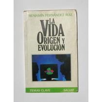 Benjamin Fernandez La Vida, Origen Y Evolucion Libro 1993