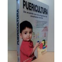 Puericultura. Cuidado, Alimentacion Infantil. 9789682472763