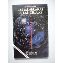 Las Membranas De Las Células - Antonio Peña