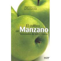 El Cultivo Del Manzano Variedades De Sidra Y Mesa - Manuel C