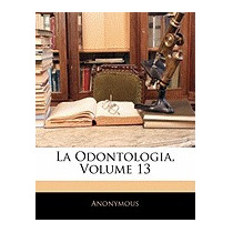 La Odontologia, Volume 13, Anonymous