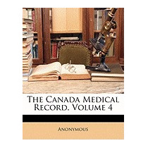 Canada Medical Record, Volume 4, Anonymous