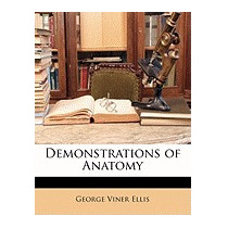 Demonstrations Of Anatomy, George Viner Ellis