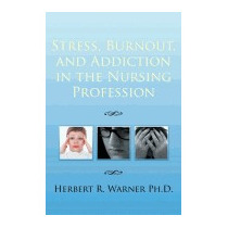 Stress, Burnout, And Addiction In The, Herbert R Warner Ph D