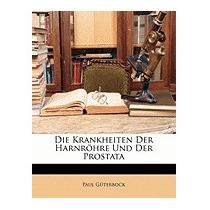 Krankheiten Der Harnr Hre Und Der Prostata, Paul Gterbock
