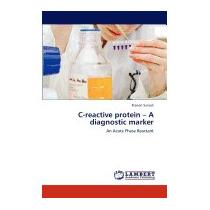 C-reactive Protein - A Diagnostic Marker, Sanadi Rizwan