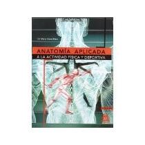 Libro Anatomia Aplicada A La Actividad Fisica Y Deportiv *cj