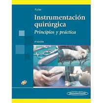 Instrumentación Quirúrgica Fuller Nueva Edicion 2013 Nuevos!