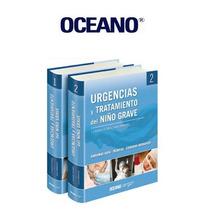Urgencias Y Tratamiento Del Niño Grave 2 Vols Oceano