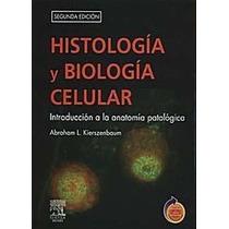 Histología Y Biología Celular 2da Edición - Kierszenbaun