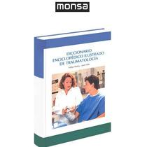 Diccionario Enciclopédico Ilustrado De Traumatología Monsa