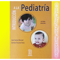 Introducción A La Pediatría Games Mendez Editores !!nuevos!!