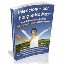 Ebook Infecciones Por Hongos No Más Envio Gratis