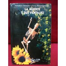 Marcelino Cereijido, La Muerte Y Sus Ventajas.