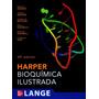 Harper. Bioquímica Ilustrada
