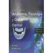 Anatomía, Fisiología Y Oclusión Dental - 8va Edición - Libro