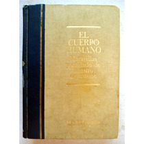 El Cuerpo Humano. Ed. 1963 Selecciones Del Reader´s Digest