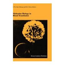 Molecular Biology In Blood Transfusion, Cees Th Smit Sibinga