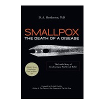 Smallpox: The Death Of A Disease:, Donald Ainslie Henderson