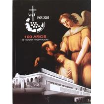 Sanatorio San Juan De Dios.100 Años De Historia. Zapopan Jal