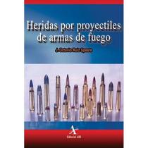 Heridas Por Proyectil De Armas De Fuego Ed Alfil !!nuevos!!