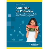 Setton Nutrición En Pediatría 2014 !!nuevos Y Originales!!