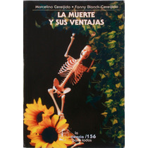 La Muerte Y Sus Ventajas. Marcelino Cerejido Y Fanny Blanck