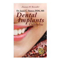Dental Implants Columbus, Jason C Stoner