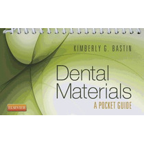 Dental Materials: A Pocket Guide, Kimberly G Bastin