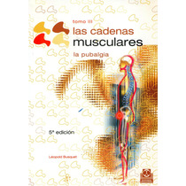 Las Cadenas Musculares Tomo 3. 5° Edicion. 2006